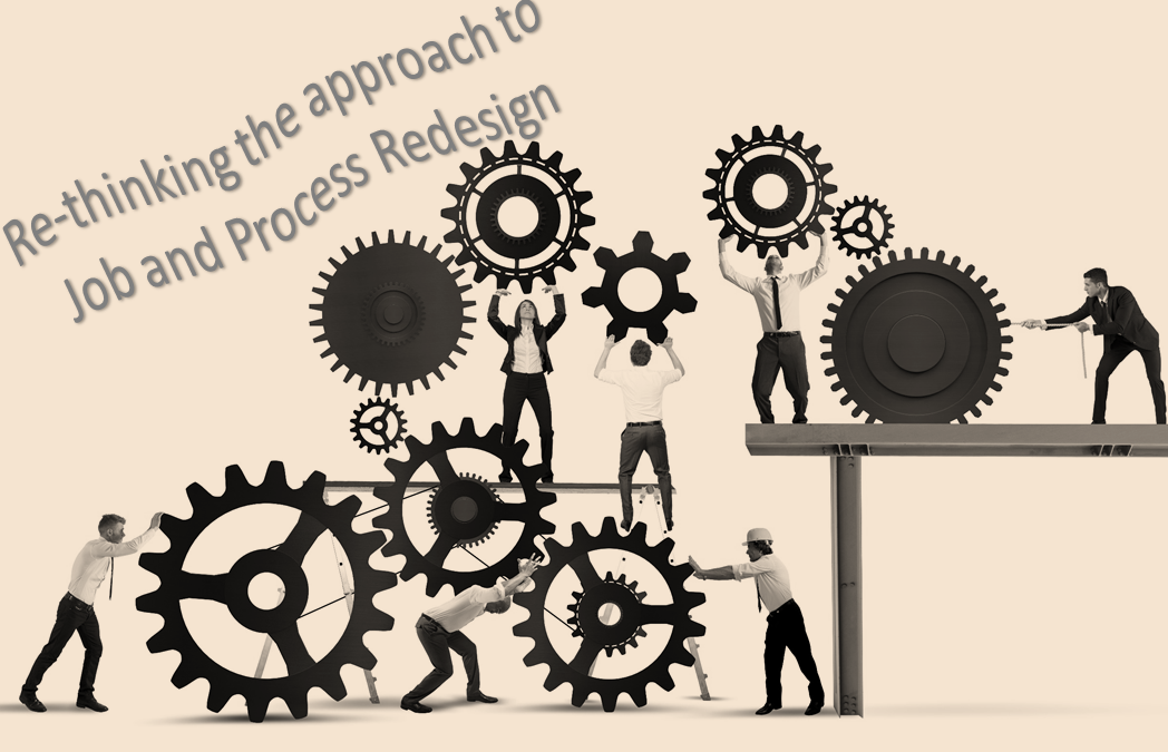 Re-thinking the Approach to Job and Process Redesign